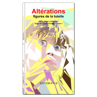 Ebook - Altérations - figures de la tutelle par Pierre Tomy Le Boucher