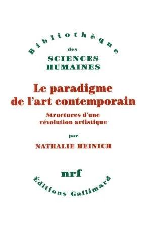 Nathalie Heinich : Le paradigme de l'art contemporain structures d'une révolution artistique